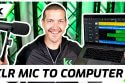 Connect XLR Mic To Computer